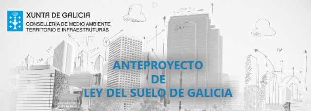 Anteproxecto da nova Lei do Solo de Galicia