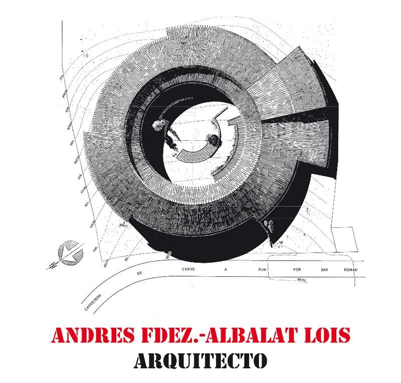 Exposición. Andrés Fernández-Albalat Lois. A Coruña