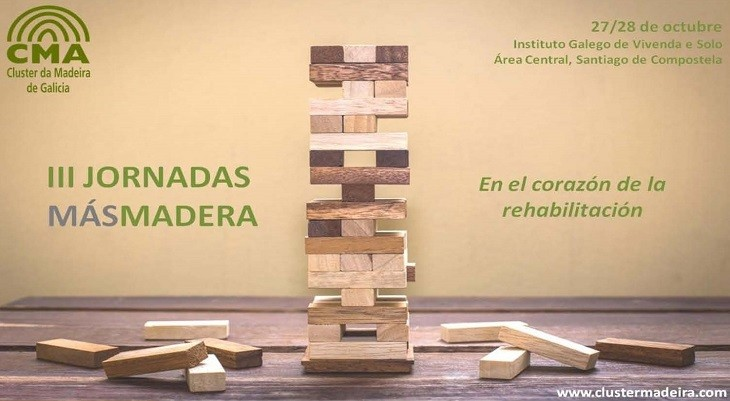 O Cluster da Madeira organiza as III xornadas Másmadera para potenciar a rehabilitación en madeira