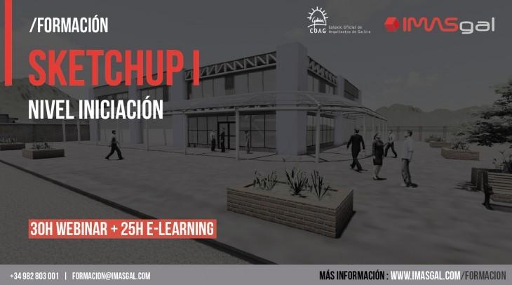 Imasgal. Curso de Sketchup (30h webinar + 25h e-learning)