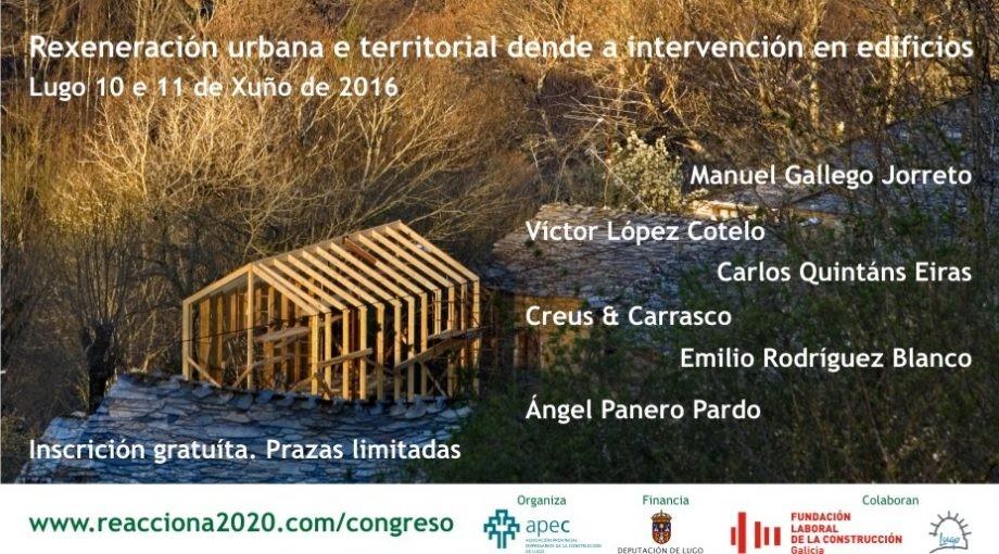 """Congreso """"Rexeneración urbana e territorial dende a intervención en edificios"""""""