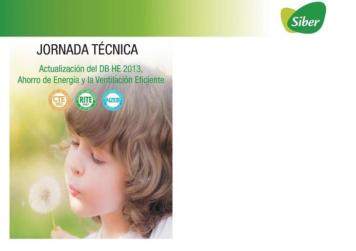 Xornadas Técnicas SIBER. Actualización do DB-HE 2013. Aforro de enerxía e ventilación eficiente