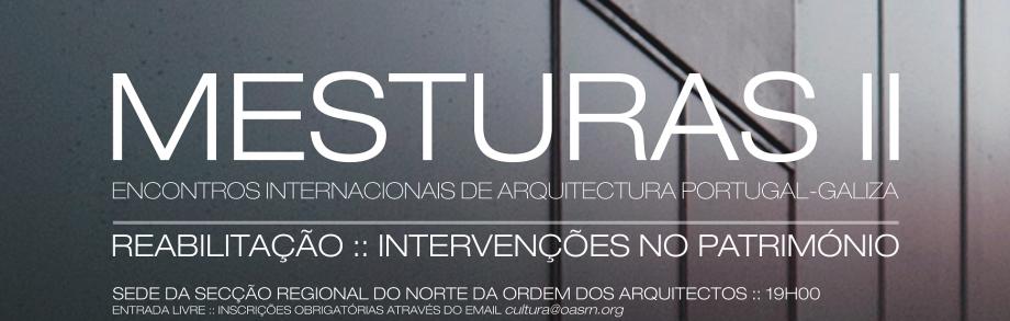 Mesturas II – encontros internacionais de Arquitectura Galicia-Portugal