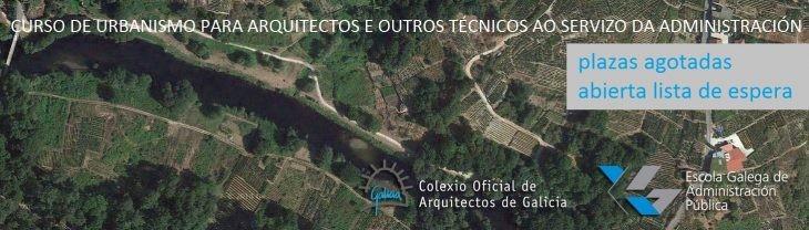Curso de Urbanismo para Arquitectos e outros técnicos ao servizo da Administración. Prazas agotadas. Aberta lista de espera