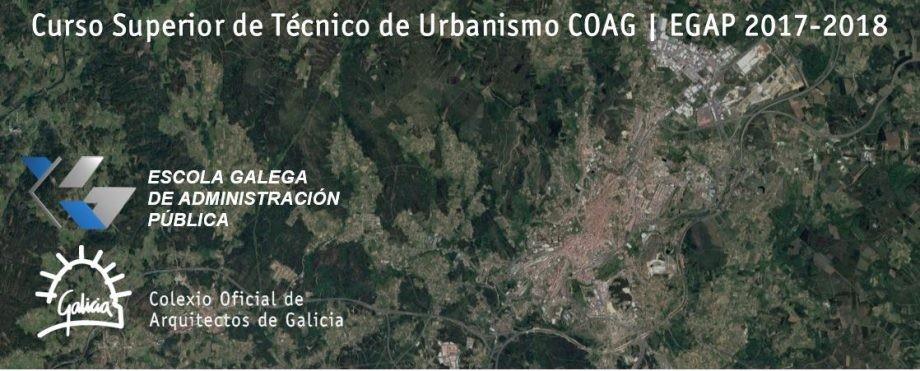 Curso Superior de Técnico de Urbanismo COAG | EGAP 2017-2018. Publicación de contidos, ponentes e desenvolvemento do curso