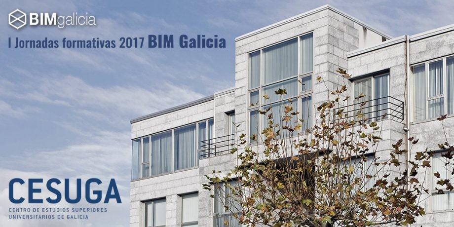 CESUGA: Primeras Jornadas formativas BIM Galicia 2017