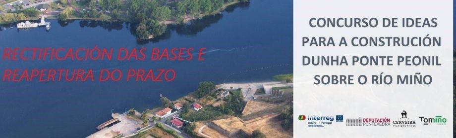 Concurso de ideas para a construción da ponte peonil que unirá Tomiño e Vila Nova da Cerveira: rectificación das bases e reapertura do prazo de presentación.