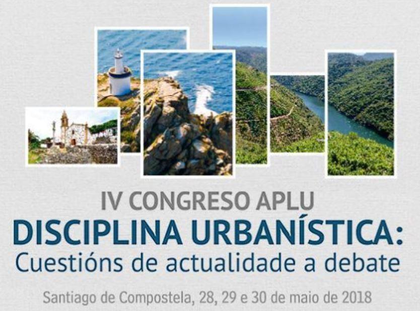 IV Congreso APLU Disciplina Urbanística: Cuestións de actualidade a debate
