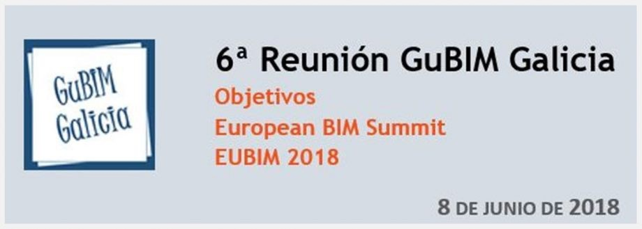 Convocatoria 6ª reunión Grupo de usuarios BIM de Galicia (guBIM Galicia)