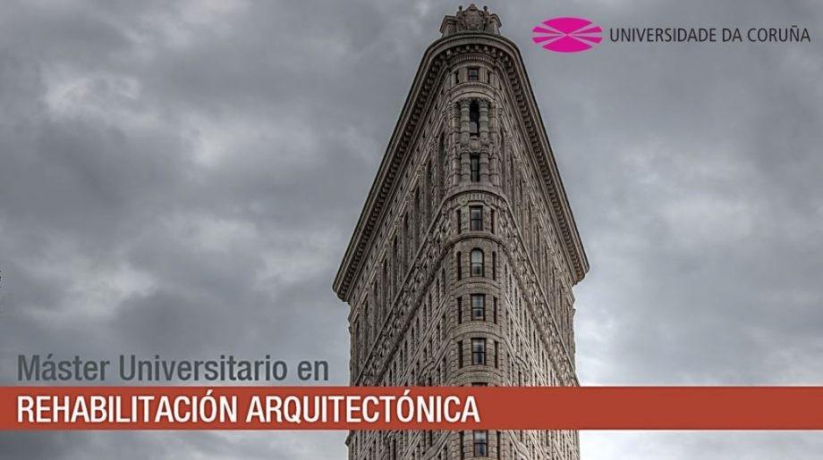 Máster Universitario en Rehabilitación Arquitectónica por la UDC