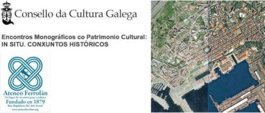"""Encontro """"Ferrol vello e A Madalena. As estratexias de recuperación patrimonial, Rehabilitación e rexeneración urbana"""""""