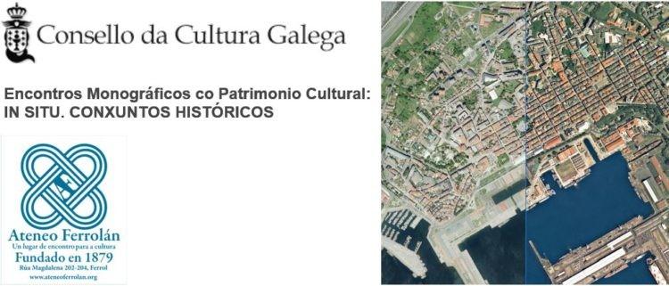 Encontro «Ferrol vello e A Madalena. As estratexias de recuperación patrimonial, Rehabilitación e rexeneración urbana»