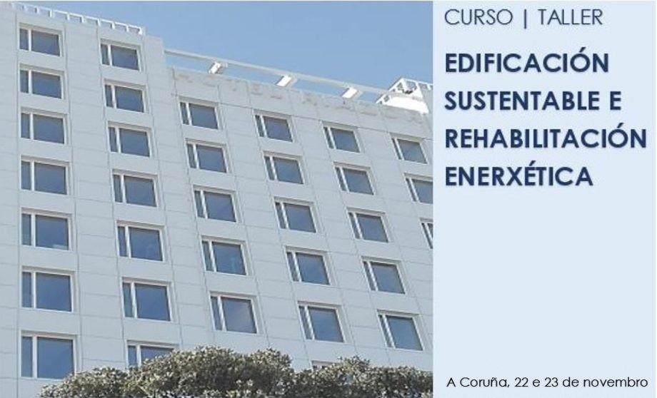 Taller para a formación en edificación sustentable. A Coruña. Últimos días de matrícula.