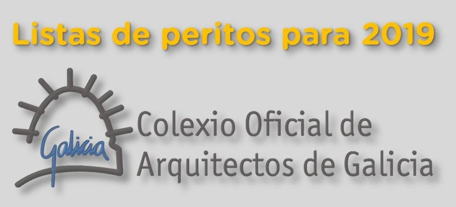 Listas de peritos do Colexio Oficial de Arquitectos de Galicia para o ano 2019