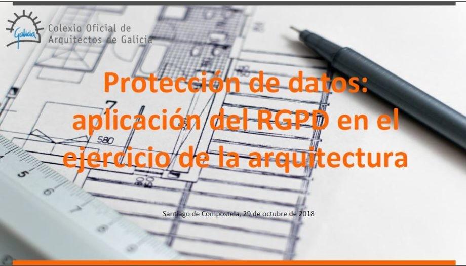Dispoñible a gravación do relatorio do delegado de protección de datos do COAG sobre a aplicación do RGPD no exercicio profesional da arquitectura