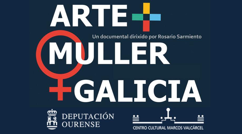 Proxección do documental «ARTE + MULLER + GALICIA» | Ourense 8 de marzo