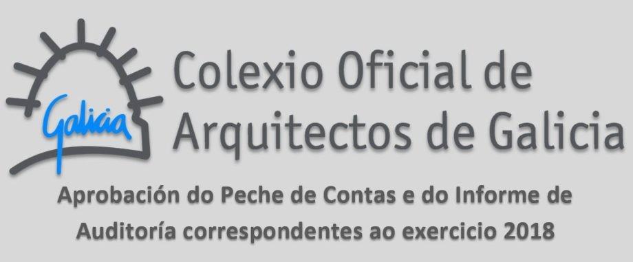 Aprobación do Peche de Contas e do Informe de Auditoría correspondentes ao exercicio 2018