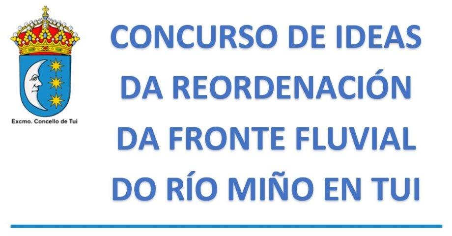 Concurso de proyectos a nivel de ideas, con intervención de Jurado, con el fin de seleccionar la mejor propuesta de reordenación del frente fluvial del Río Miño a su paso por la ciudad de Tui