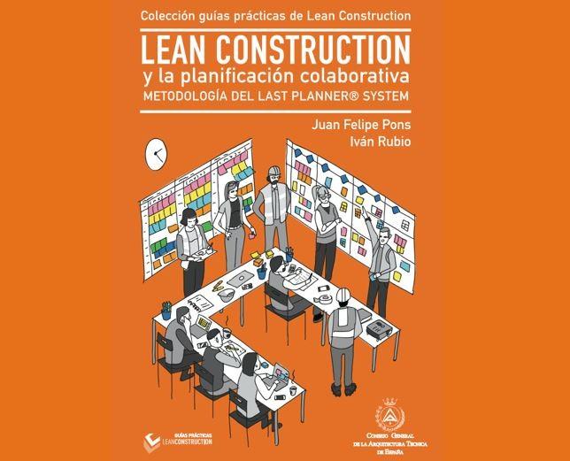 Guía LEAN Construction e a planificación colaborativa. Metodoloxía do Last Planner System