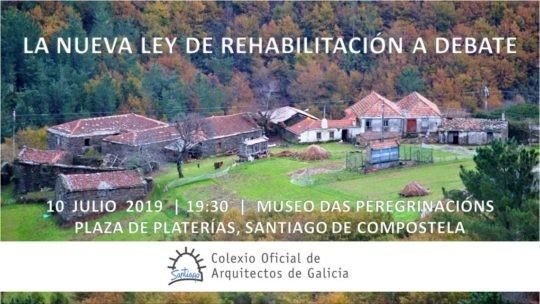 CAMBIO DE LUGAR DE CELEBRACIÓN Mesa redonda sobre la nueva «Ley de Rehabilitación de Galicia»