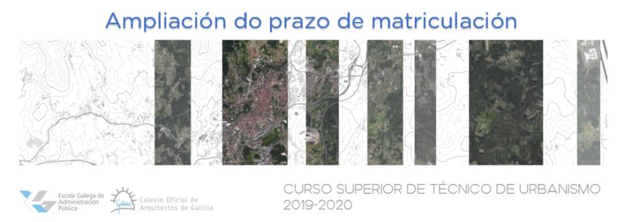 Curso Superior de Técnico de Urbanismo COAG | EGAP 2019-2020. Ampliación do prazo de matriculación. Lugar de celebración.