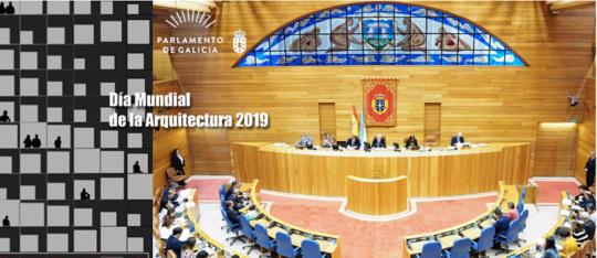 Declaración institucional no Parlamento de Galicia con motivo do Día Mundial da Arquitectura