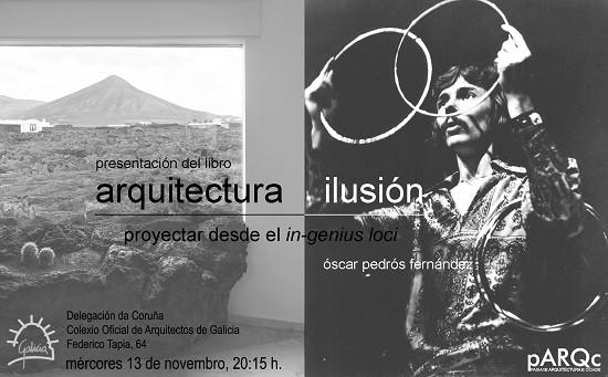 Presentación do libro  Arquitectura e ilusión. Proyectar desde el in-genius loci