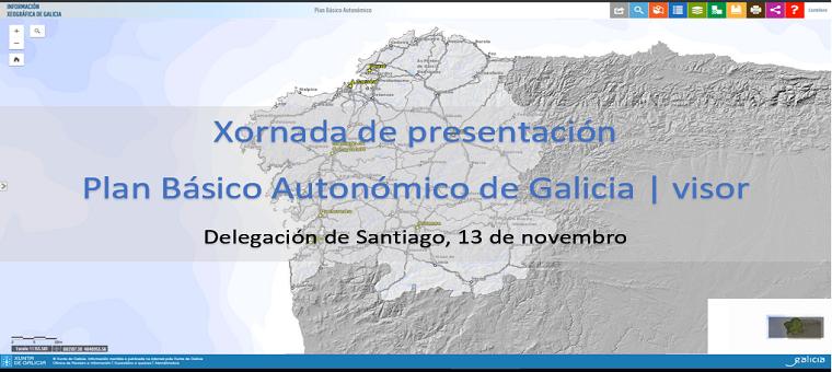 Xornada de presentación do Plan Básico Autonómico de Galicia e do Visor