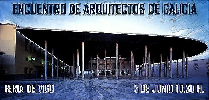 Encuentro de Arquitectos de Galicia. Vigo