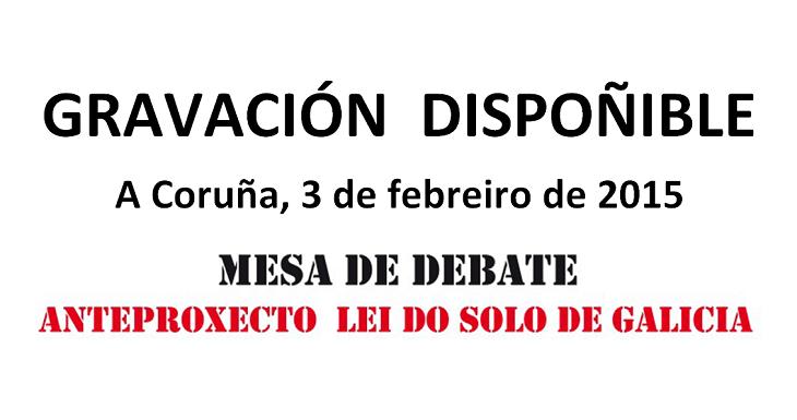Gravación da Mesa de Debate sobre o Anteproyecto da Lei do Solo de Galicia