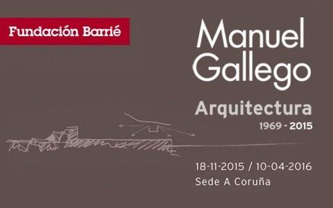 Fundación Barrié. Primeira retrospectiva do arquitecto Manuel Gallego Jorreto