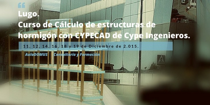 AulaDomus. Curso de cálculo de estructuras de hormigón con CYPECAD