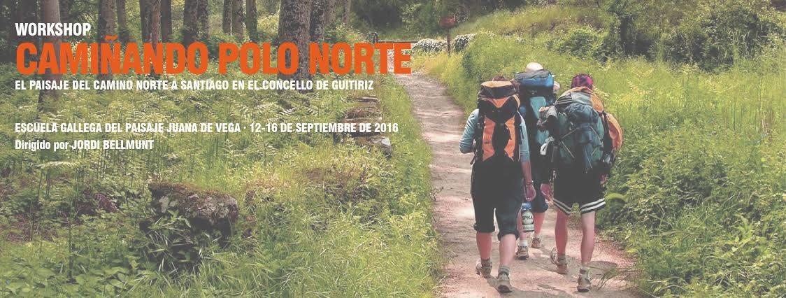 Workshop: Camiñando polo norte (Escola Galega da Paisaxe-Juana de Vega)