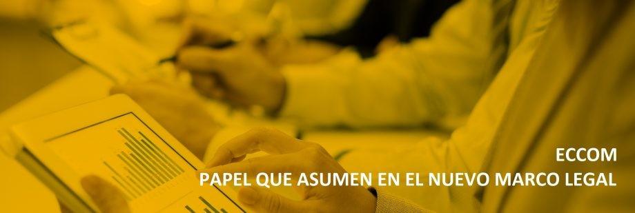 Addient. ECCOM: PAPEL QUE ASUMEN EN EL NUEVO MARCO LEGAL