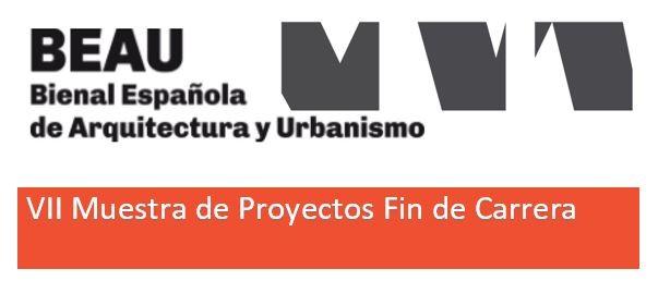 Convocatoria VII Muestra Proyectos Fin de Carrera (PFC) – XIV BEAU