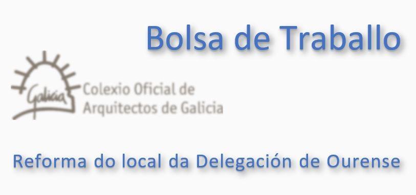Bolsa de traballo para a redacción de proxecto de reforma do local da Delegación de Ourense [OFERTA PECHADA]