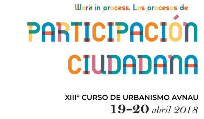 XIII Curso de Urbanismo AVNAU 2018 | Participación ciudadana
