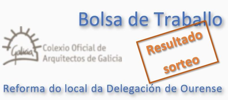 Resultado do sorteo da Bolsa de traballo para a redacción de proxecto de reforma do local da Delegación de Ourense