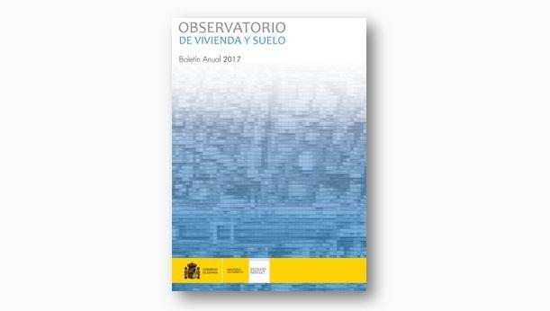 Boletín anual 2017 del Observatorio de Vivienda y Suelo
