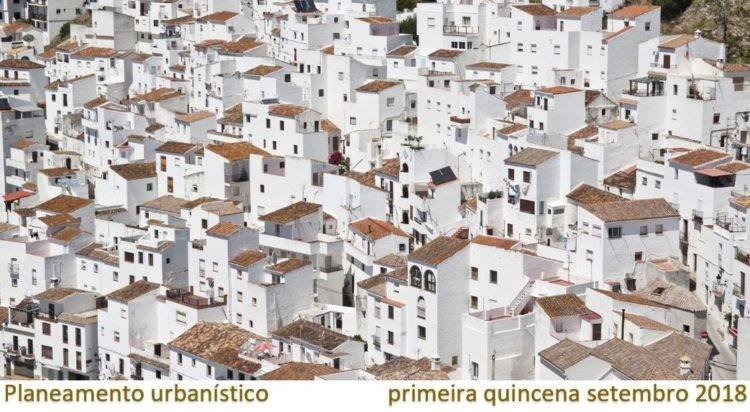 Planeamento urbanístico – primeira quincena setembro 2018