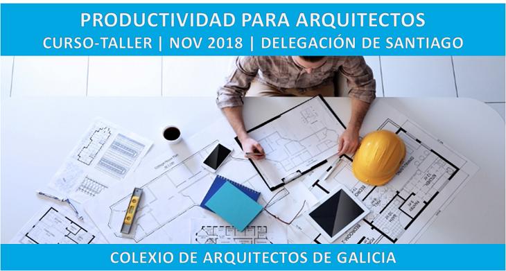 Curso-Taller Productividade para Arquitectos. Santiago, 16 e 17 de novembro