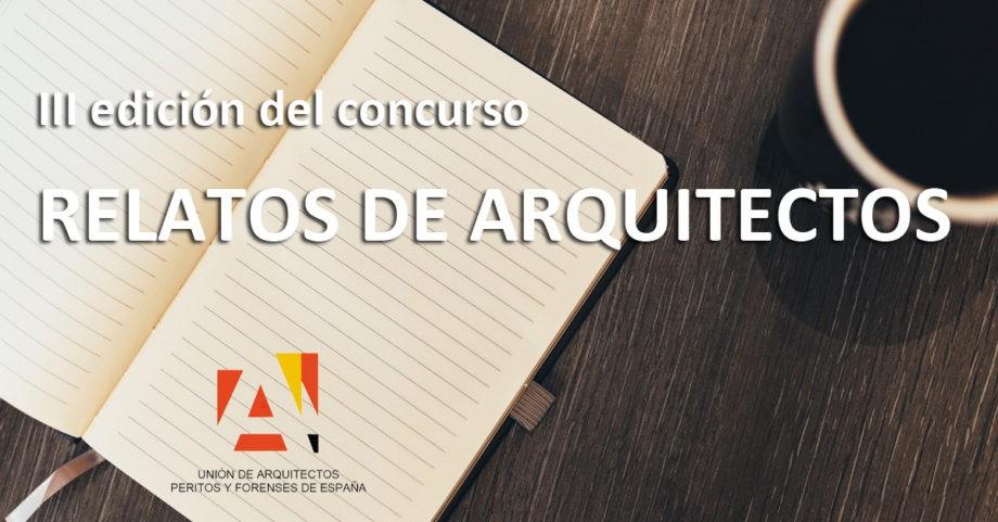 """III edición del concurso de narración corta """"Relatos de Arquitectos"""" de la UAPFE"""