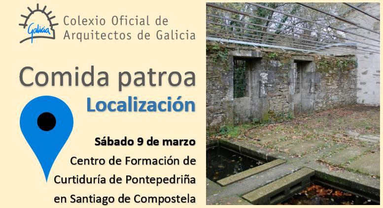 Comida da patroa do Colexio | sábado 9 de marzo | Localización do edificio da Fundación Laboral da Construción – Curtiduría de Pontepedriña en Santiago