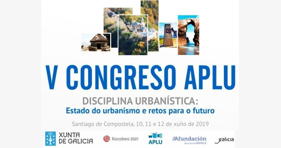 V Congreso APLU – Disciplina urbanística: estado do urbanismo e retos para o futuro