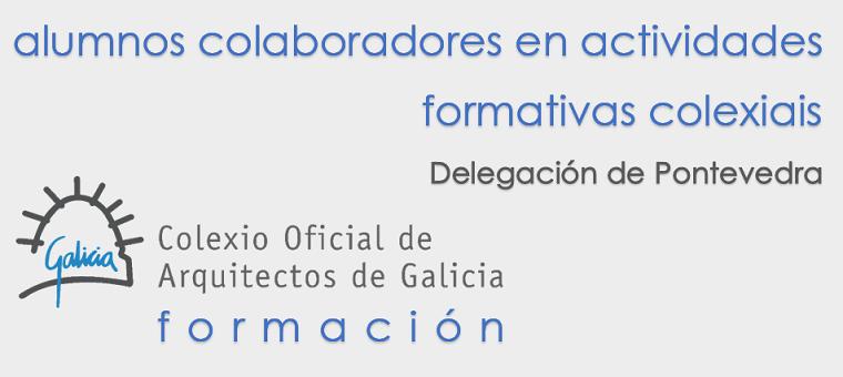 Convocatoria para a configuración dunha quenda de colexiados dispostos a actuar como alumnos colaboradores en actividades formativas 2019-2020 na Delegación de Pontevedra