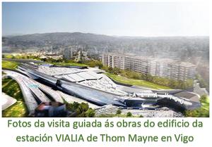 Fotos da visita á obra da estación VIALIA de Thom Mayne en Vigo