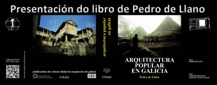Presentación do libro «Arquitectura Popular en Galicia» de Pedro de Llano Cabado | Comprar