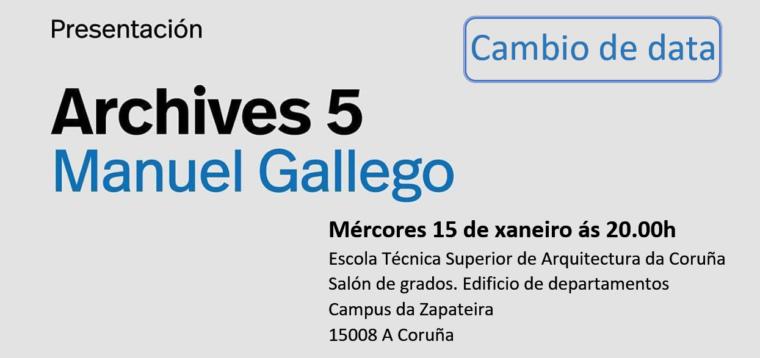 Cambio de data e hora | Presentación da revista Archives 5 Manuel Gallego