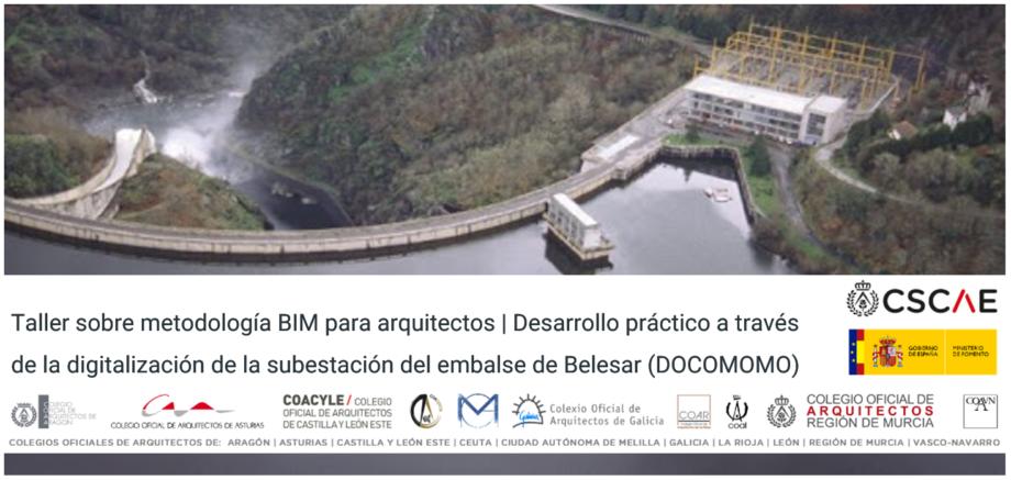 Aberta matrícula «Taller sobre metodoloxía BIM para arquitectos | Desenvolvemento práctico a través da dixitalización da subestación do encoro de Belesar (DOCOMOMO)»