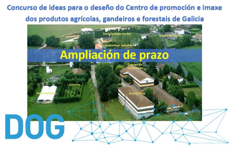 Ampliación de prazo: Concurso de ideas para o deseño do Centro de promoción e imaxe dos produtos agrícolas, gandeiros e forestais de Galicia